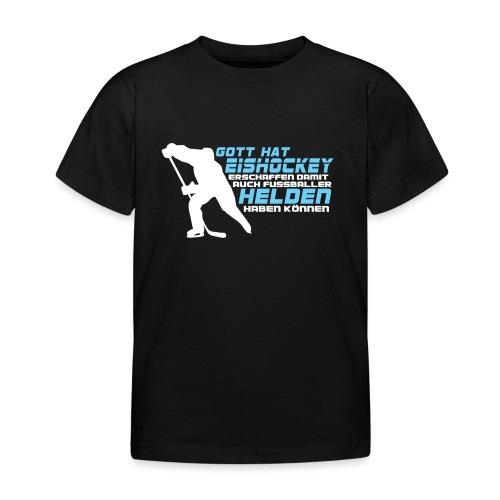 Gott hat Eishockey... - Kinder T-Shirt