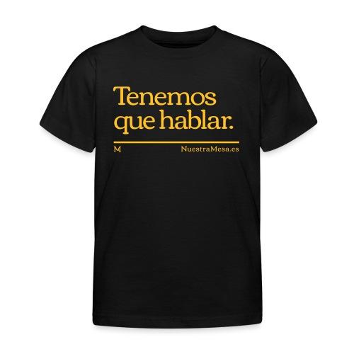 Tenemos que hablar - Camiseta niño