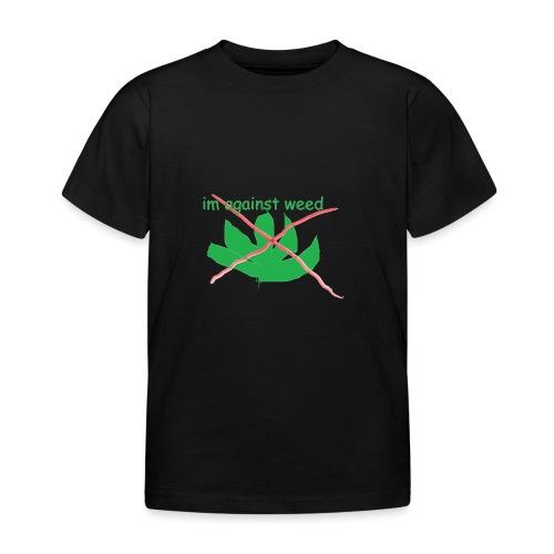 im against weed - Lasten t-paita