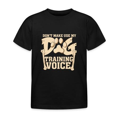 Für Hundetrainer oder Manager Trainings-Stimme - Kinder T-Shirt