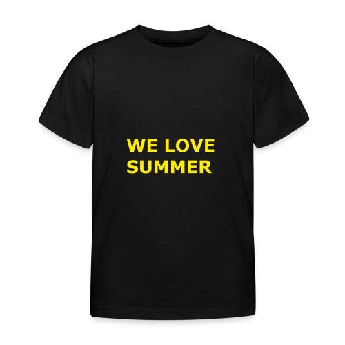 we love summer - Kinder T-Shirt