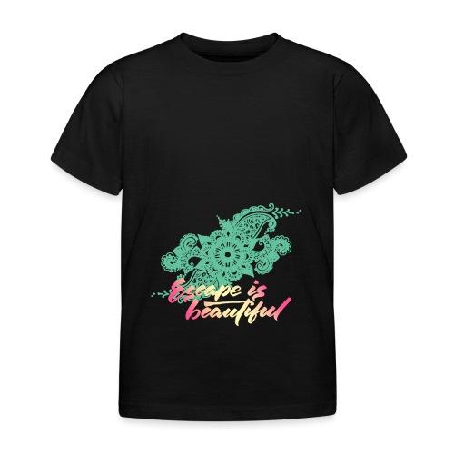 escape is beautiful - T-shirt Enfant
