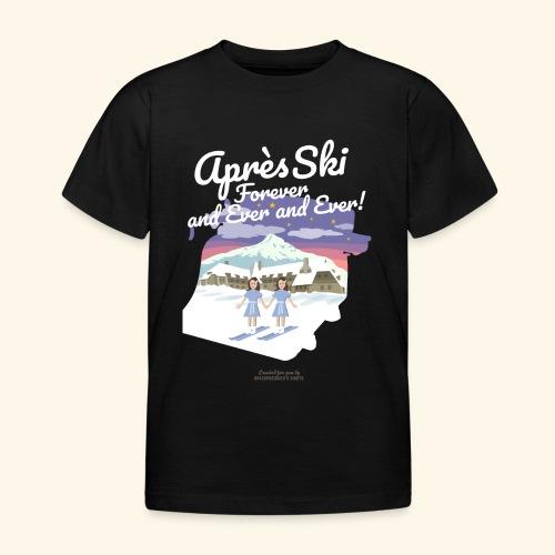 Apres Ski Forever - Kinder T-Shirt