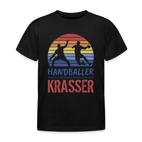 Handballer sind wie normale Menschen - nur krasser - Kinder T-Shirt