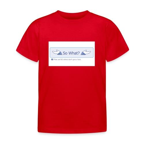 So What? - Kids' T-Shirt