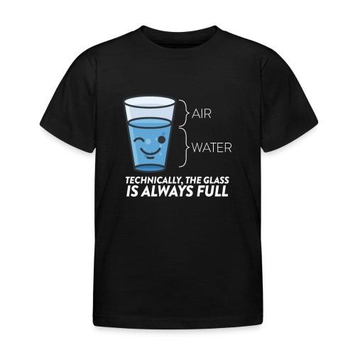 TECHNISCH ist das Glas IMMER VOLL - Kinder T-Shirt