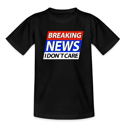 Breaking News I don't care Eilmeldung - Kinder T-Shirt