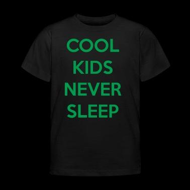 Cool Kids Never sleep - Kinder T-Shirt