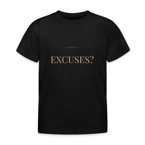 EXCUSES? Motivational T Shirt - Kids' T-Shirt