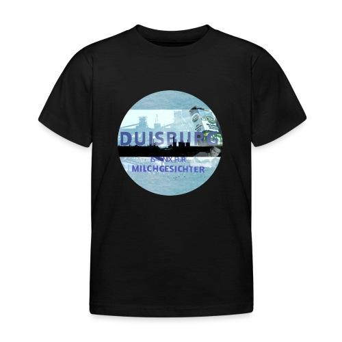 Duisburg ist nix für Milchgesichter 2 - Kinder T-Shirt