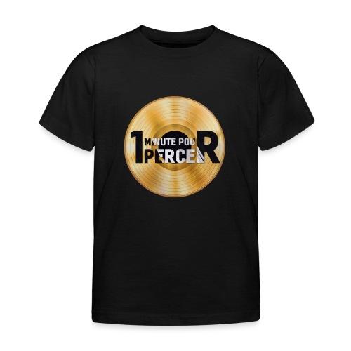 1 MINUTE POUR PERCER OFFICIEL - T-shirt Enfant