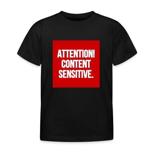 Attention! Content sensitive. - Kinder T-Shirt