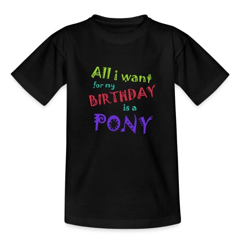 All I want for my birthday is a pony - Kinderen T-shirt
