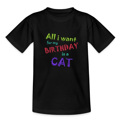 All I want for my birthday is a cat - Kinderen T-shirt