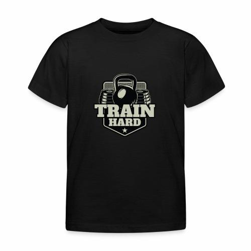 Train Hard - Kinder T-Shirt