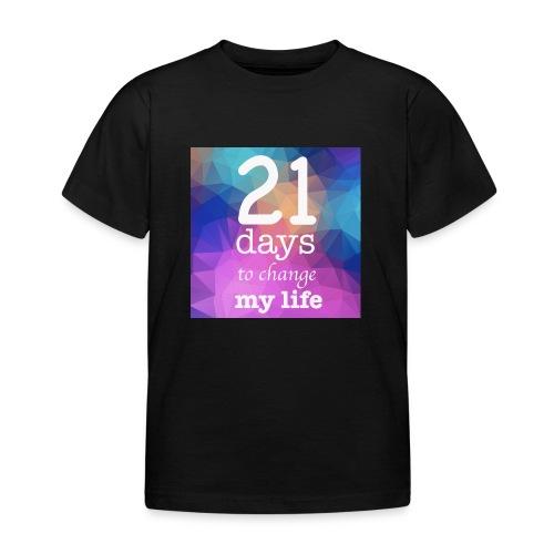 21 days to change my life - Maglietta per bambini