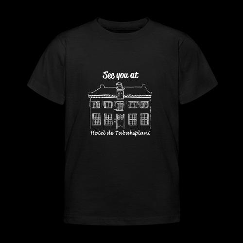 See you at Hotel de Tabaksplant WHITE - Kids' T-Shirt