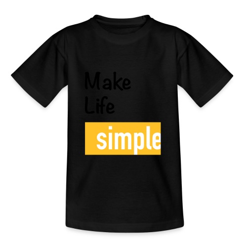 Make Life Simple - T-shirt Enfant