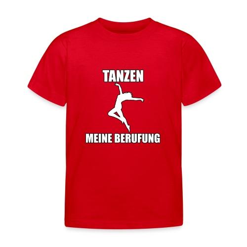 MEINE BERUFUNG Tanzen - Kinder T-Shirt