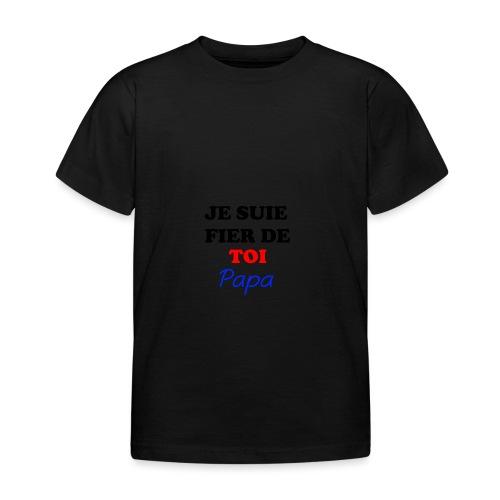 JE SUIE FIER DE TOI PAPA - Kids' T-Shirt