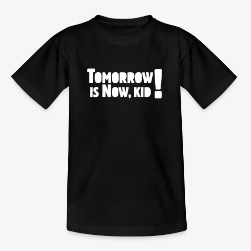 Tomorrow Is Now, Kid! Logo - Kids' T-Shirt