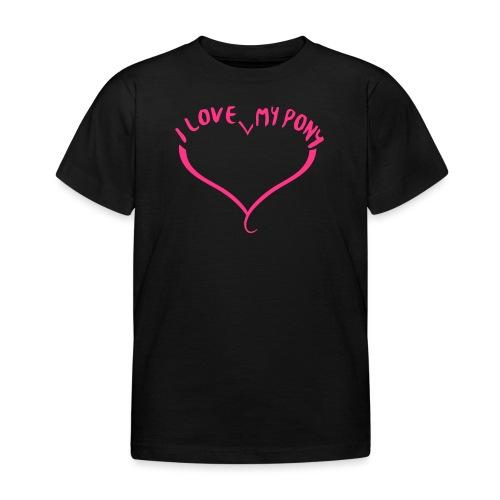 I love my Pony - Kinder T-Shirt