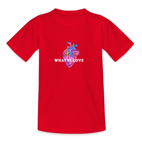 WHAT IS LOVE - T-skjorte for barn
