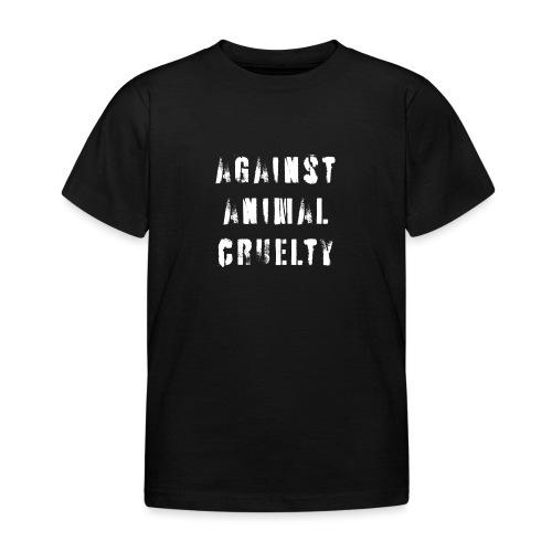 Against Animal Cruelty / tegen dierenmishandeling - Kinderen T-shirt