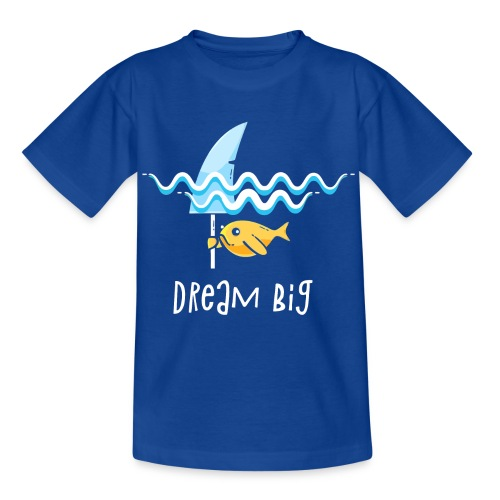 Dream big is shark - Kids' T-Shirt