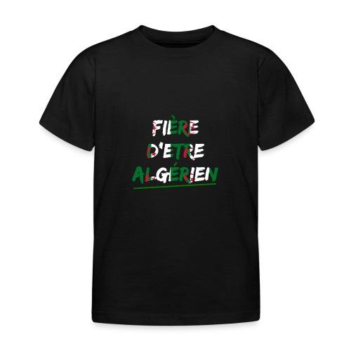 Fière d'être Algérien - T-shirt Enfant