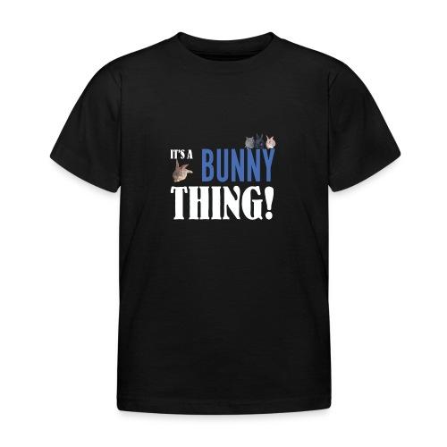 ITS A BUNNY THING dark png - Kids' T-Shirt