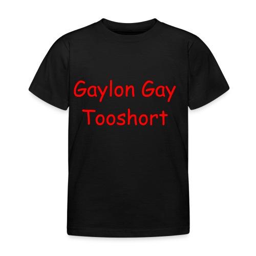 Gaylon Gay Tooshort - Kids' T-Shirt