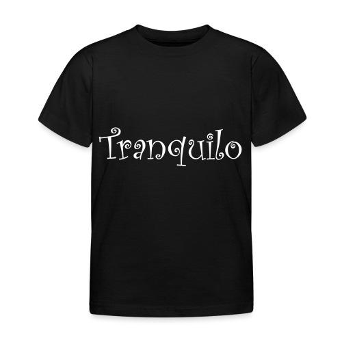 Tranquilo - Kinderen T-shirt
