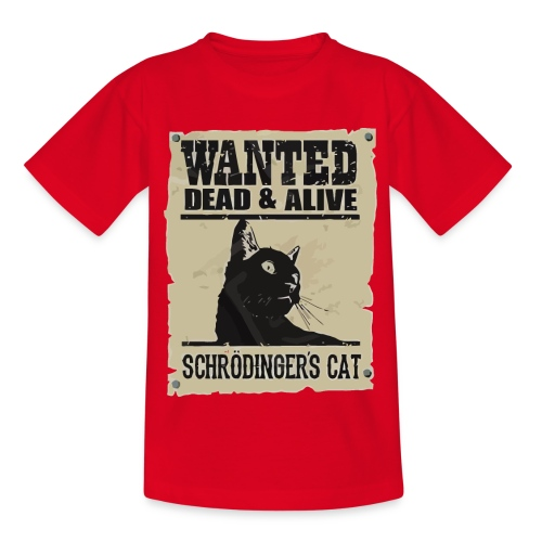 Wanted dead and alive schrodinger's cat - Kids' T-Shirt