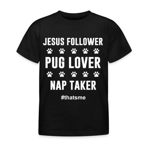 Jesus follower pug lover nap taker - Kids' T-Shirt