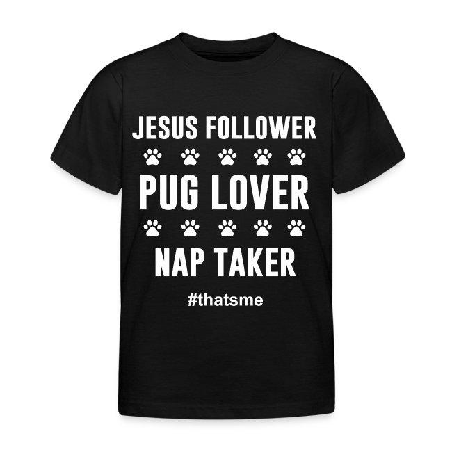 Jesus follower pug lover nap taker