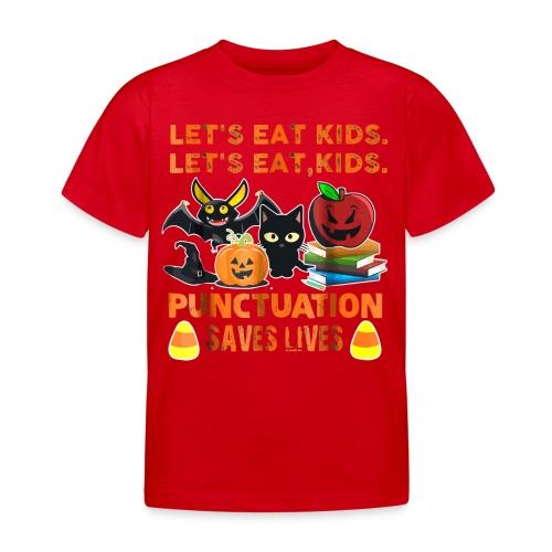 Let's eat kids punctuation saves lives shirt - Kids' T-Shirt