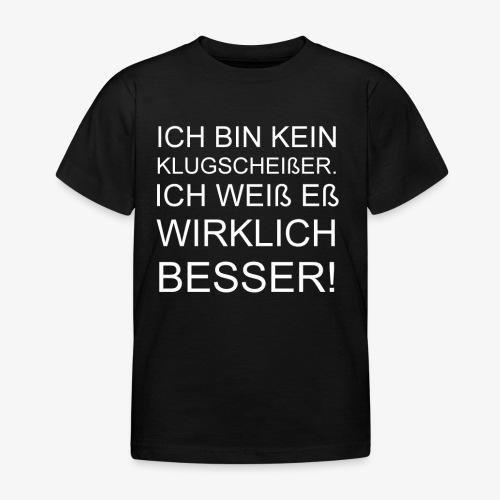 ICH BIN KEIN KLUGSCHEIßER - Kinder T-Shirt