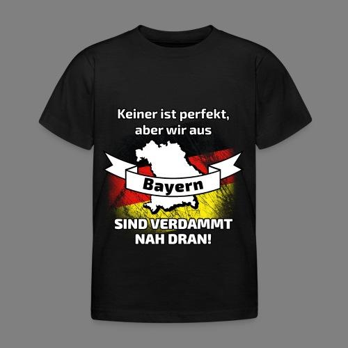 Perfekt Bayern - Kinder T-Shirt