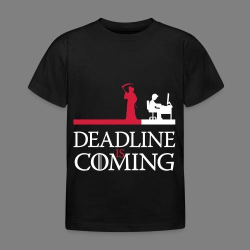 deadline is coming - Kinder T-Shirt