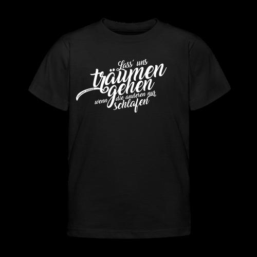 Lass uns träumen gehen - Kinder T-Shirt