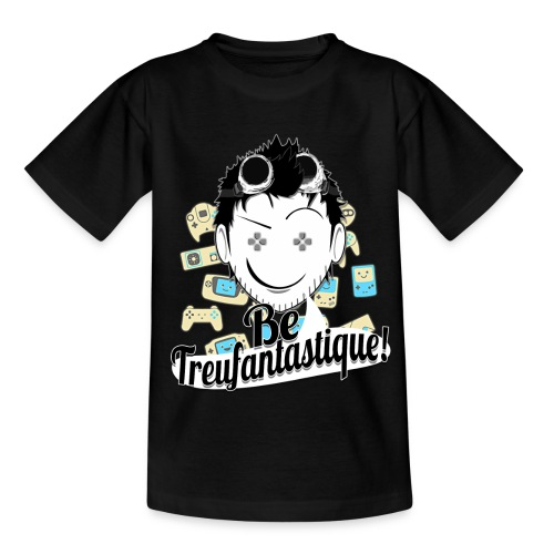 Be Treufantastique - T-shirt Enfant