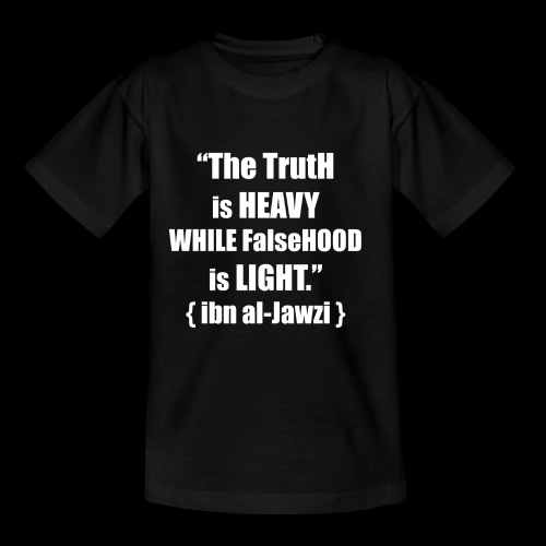"""The TrutH is HEAVY WHILE FalseHOOD is LIGHT.'' - Kinderen T-shirt"