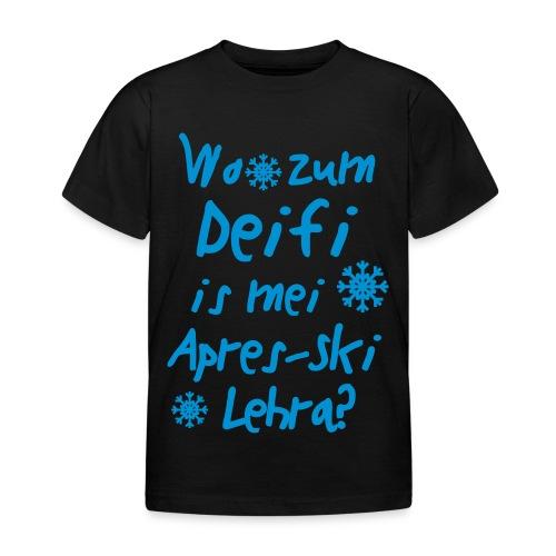Wintershirt Wo zum Deifi is mei ApresSki Lehra? - Kinder T-Shirt
