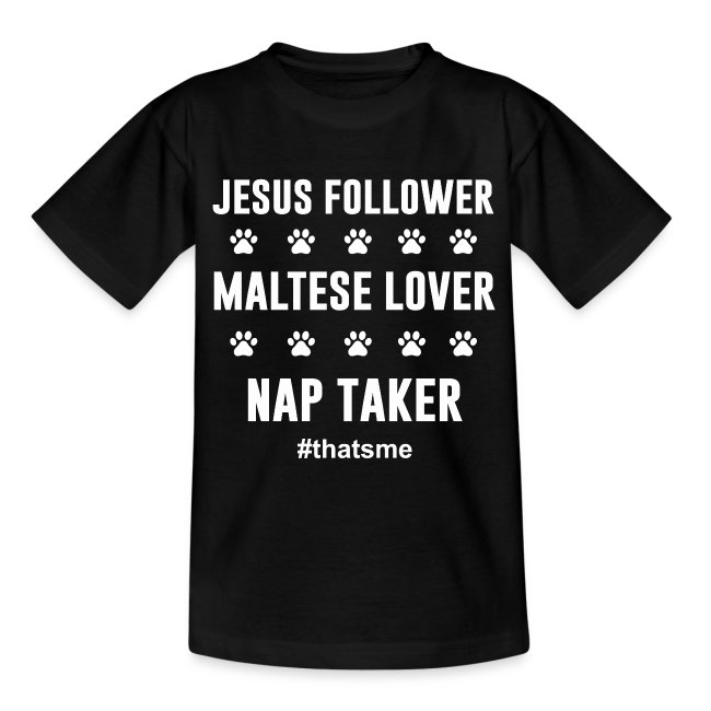 Jesus follower maltese lover nap taker