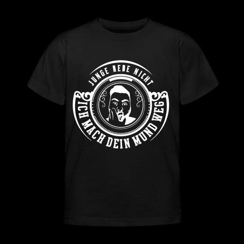 Junge rede nicht - Kinder T-Shirt