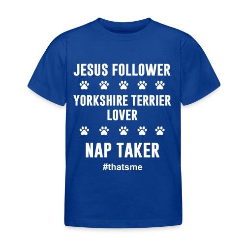 Jesus follower yorkshire terrier lover nap taker - Kids' T-Shirt