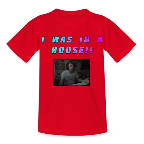 I WAS IN A HOUSE!! - Kids' T-Shirt