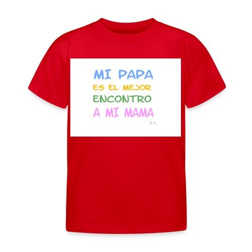 Mi Papa es - Kinder T-Shirt