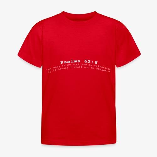 Psalms 62:6 white lettered - Kinderen T-shirt